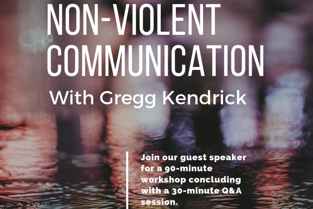 Non-Violent Communication with Gregg Kendrick