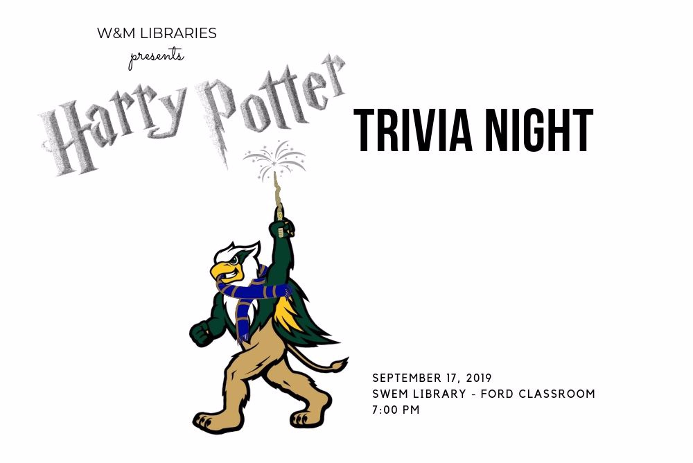Flyer that reads: W&M Libraries presents Harry Potter Trivia. Reveley the W&M Gryphon holding a sparking wand and wearing a Ravenclaw scarf. Event date, location, and time are listed.
