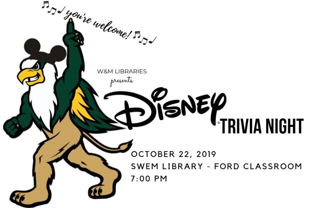Image of the W&M Gryphon wearing Mickey Ears Text reads: W&M Libraries Presents: Disney Trivia Night October 22, 2019 - Swem Library, Ford Classroom - 7:00PM