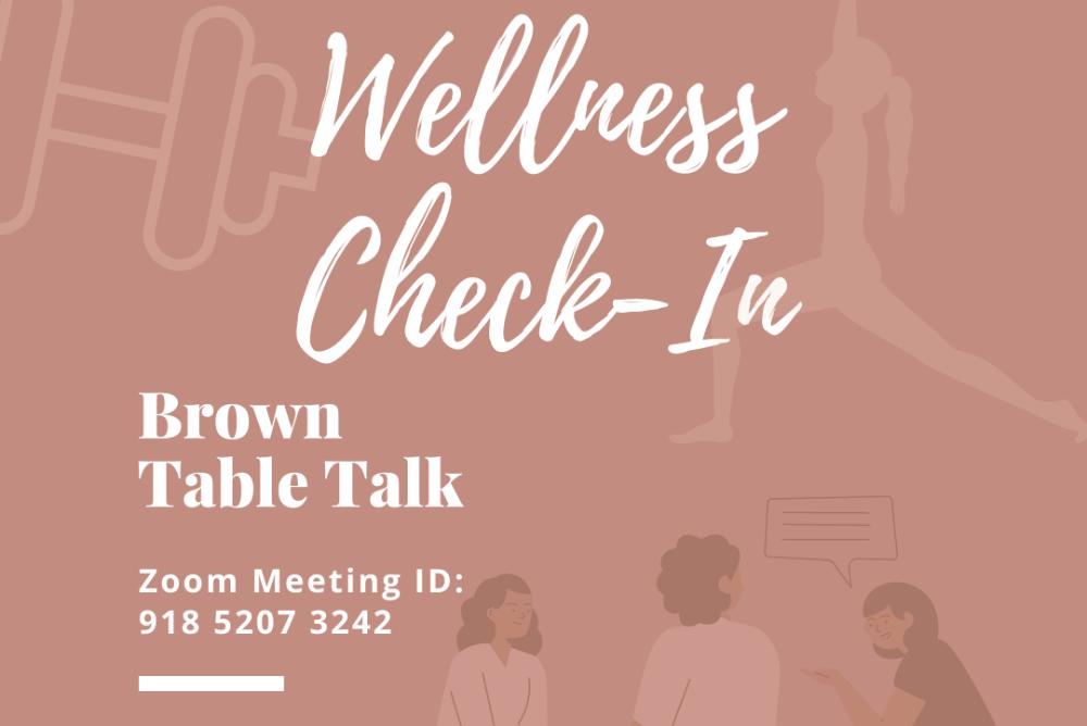 Join us on Thursday! This week's Brown Table Talk will be a Wellness Check-in.