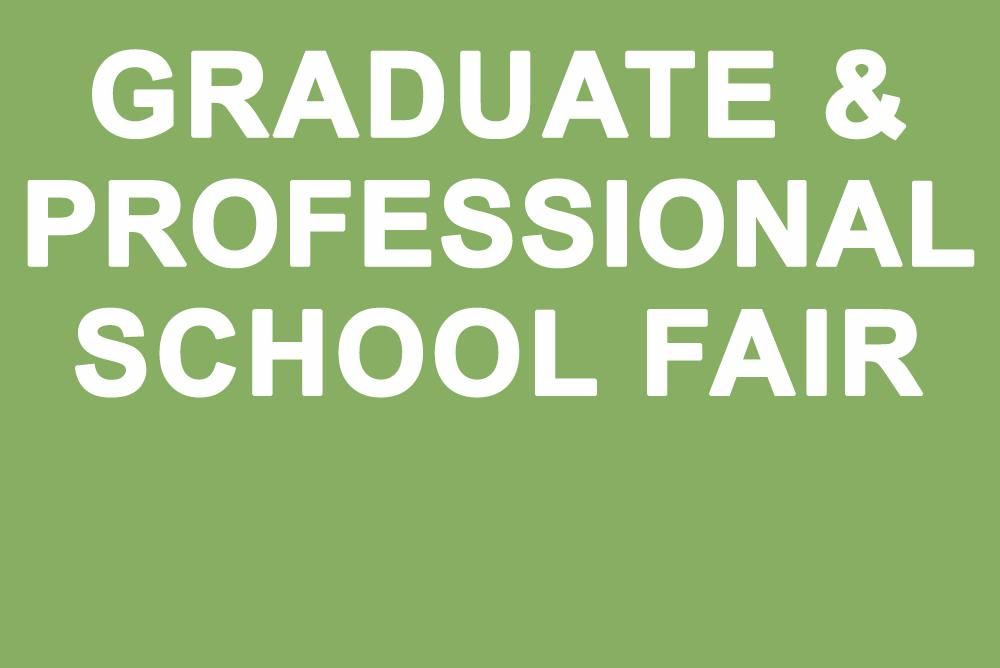 2017 Graduate & Professional School Fair, Friday Sept 29 12:00pm Sadler Center