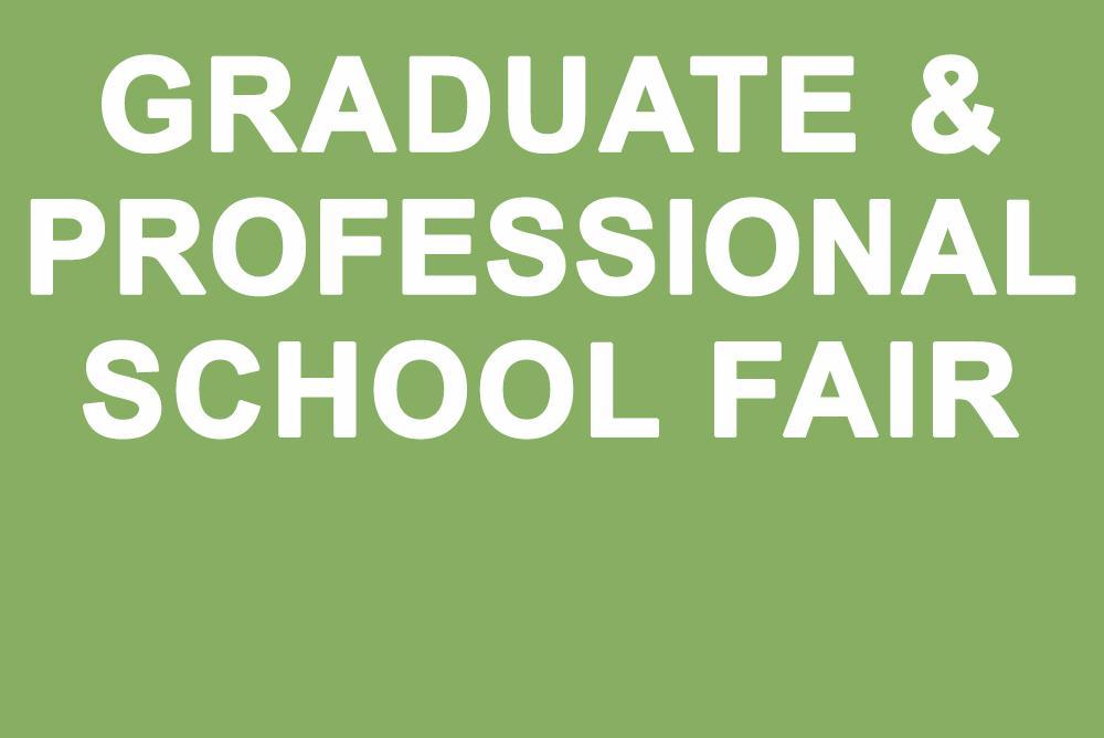 2017 Graduate & Professional School Fair, Friday Sept 29 12:00pm Sadler Center