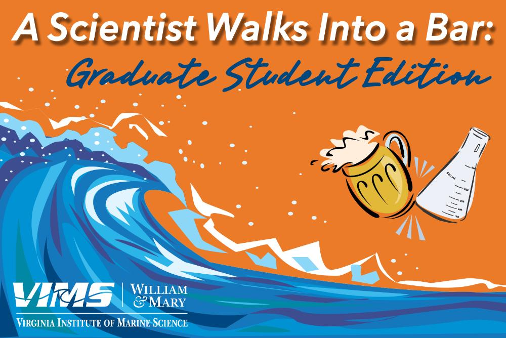 VIMS A Scientist Walks Into a Bar