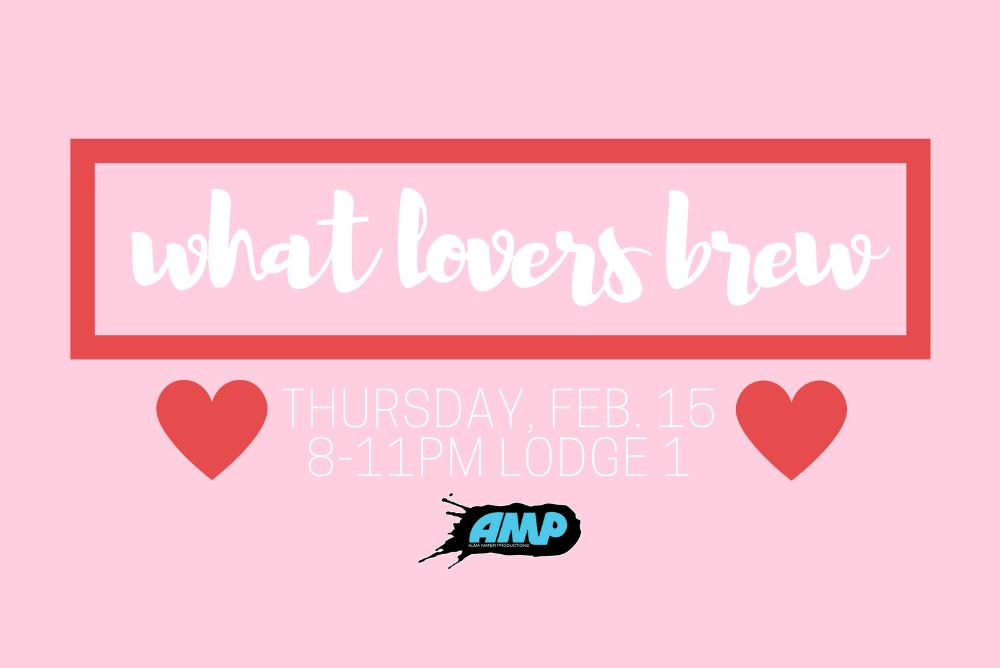 AMP / What Lovers Brew