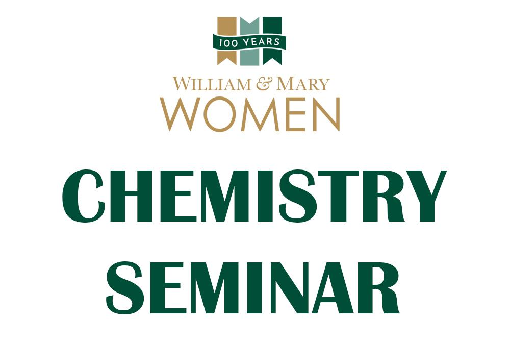 100 Year of Women - Chemistry Seminar