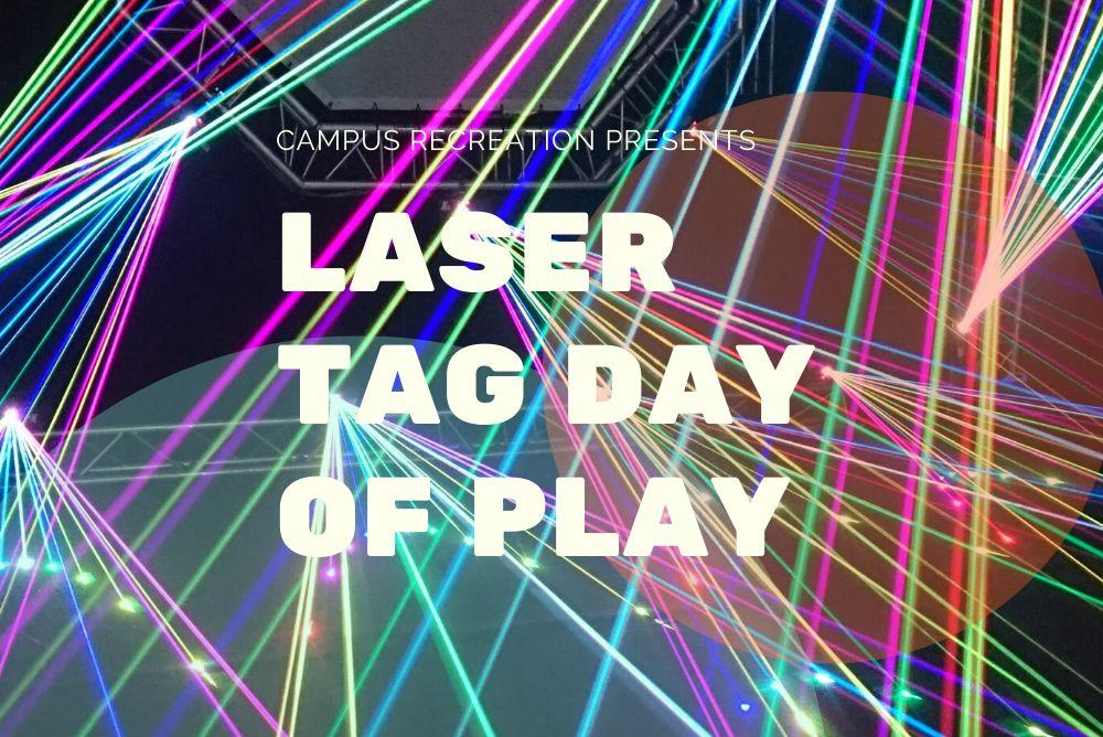 A laser tag day of play image showing laser lights of varying colors and the text