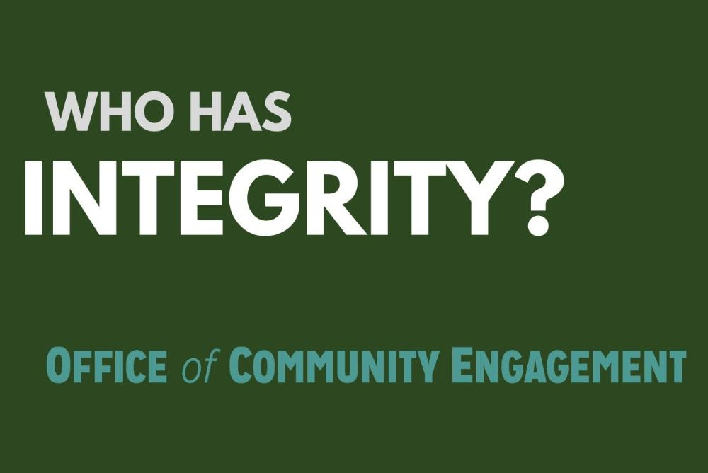 Who Has Integrity? Office of Community Engagement
