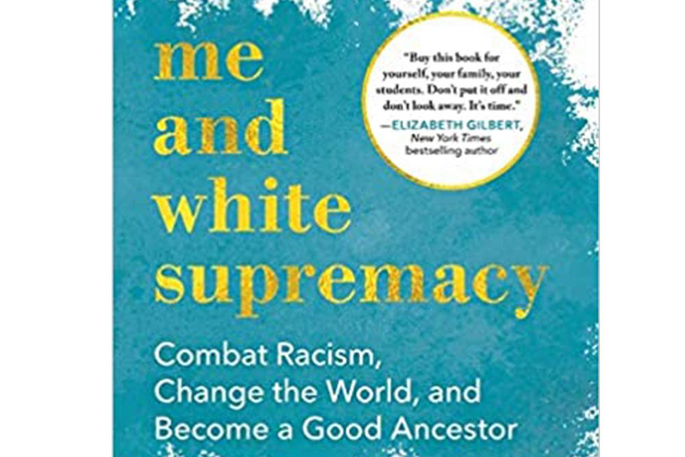 Me and White Supremacy by Layla F. Saad.