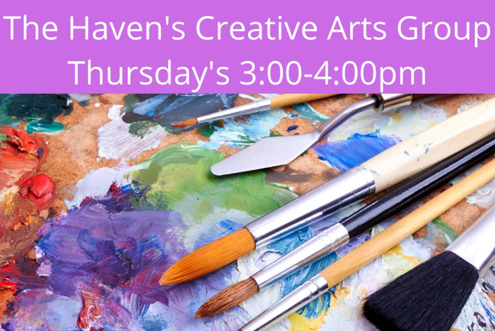 The Haven's Creative Arts Group Thursday's 3:00 - 4:00pm