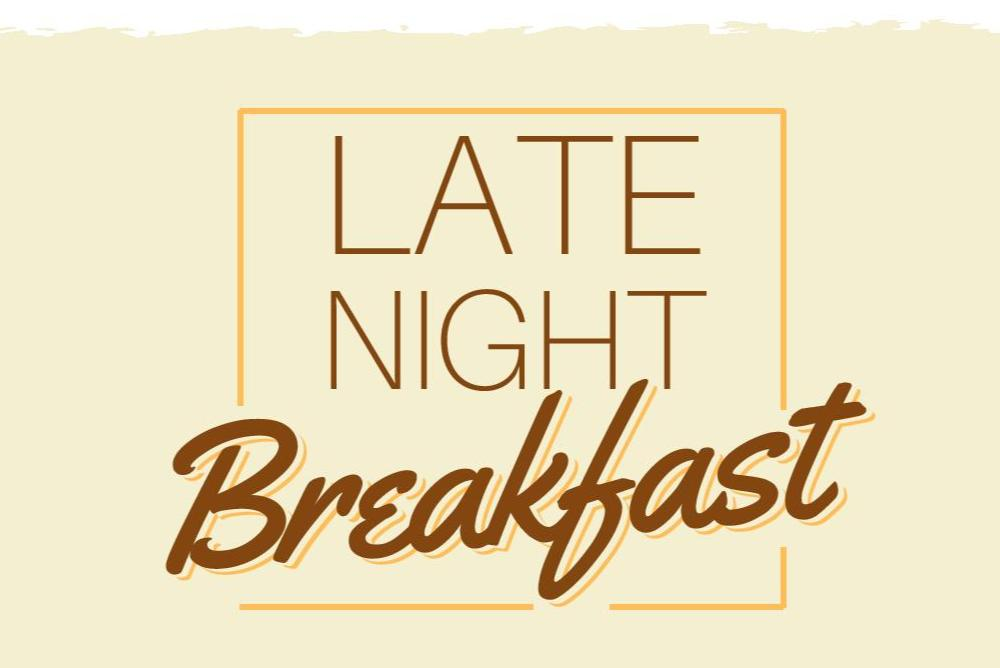 The words Late Night Breakfast on a tan background