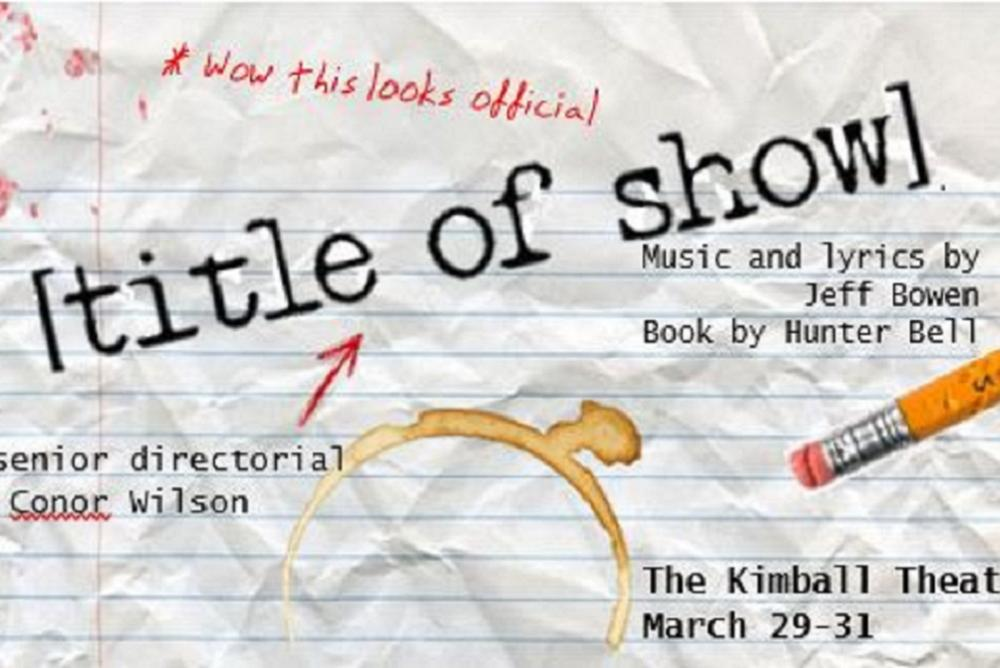 [title of show] show poster detailing the original writers, the current director, and the location. It is typewriter or handwriting font on crinkled paper, with stains and eraser marks
