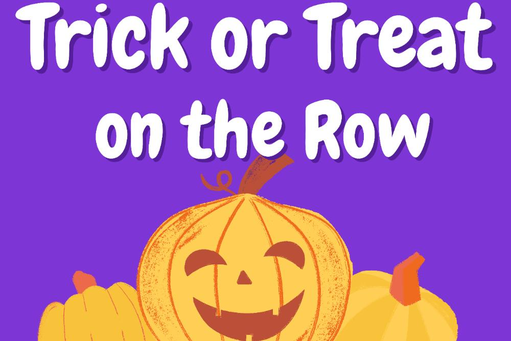 Trick or Treat on the Row