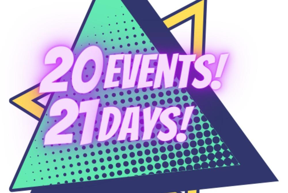 20 Events! 21 Days!