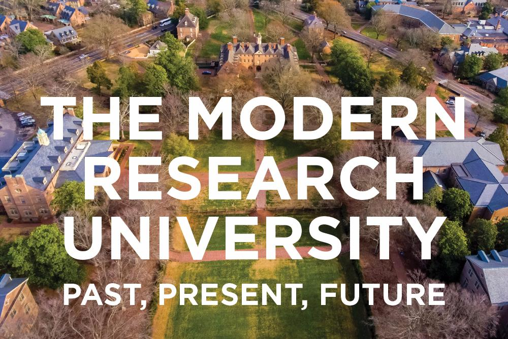 The Modern Research University: Past, Present, Future