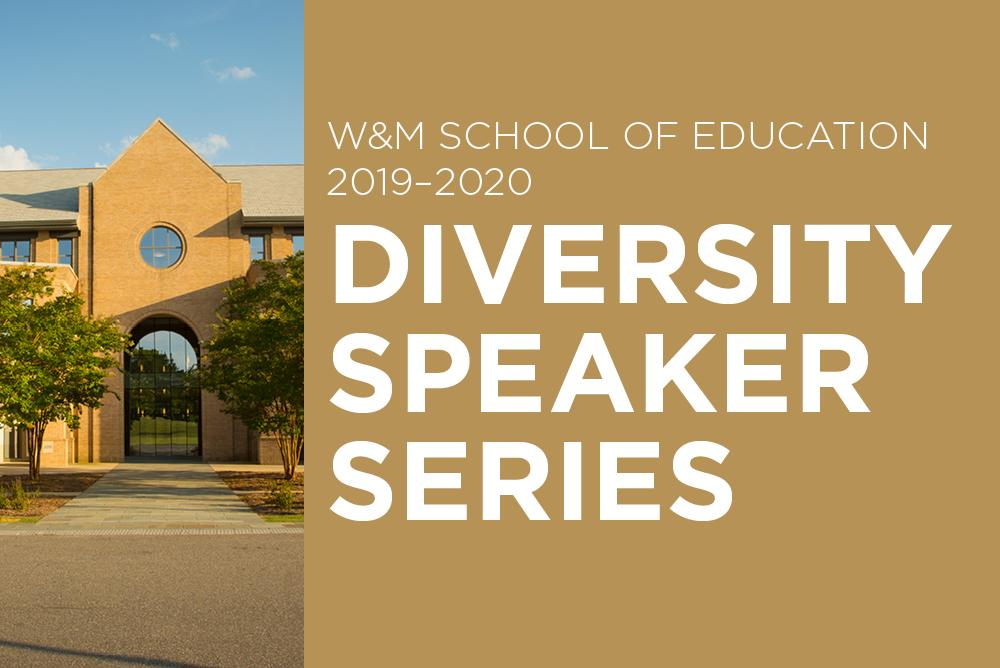 School of Education 2019-2020 Diversity Speaker Series