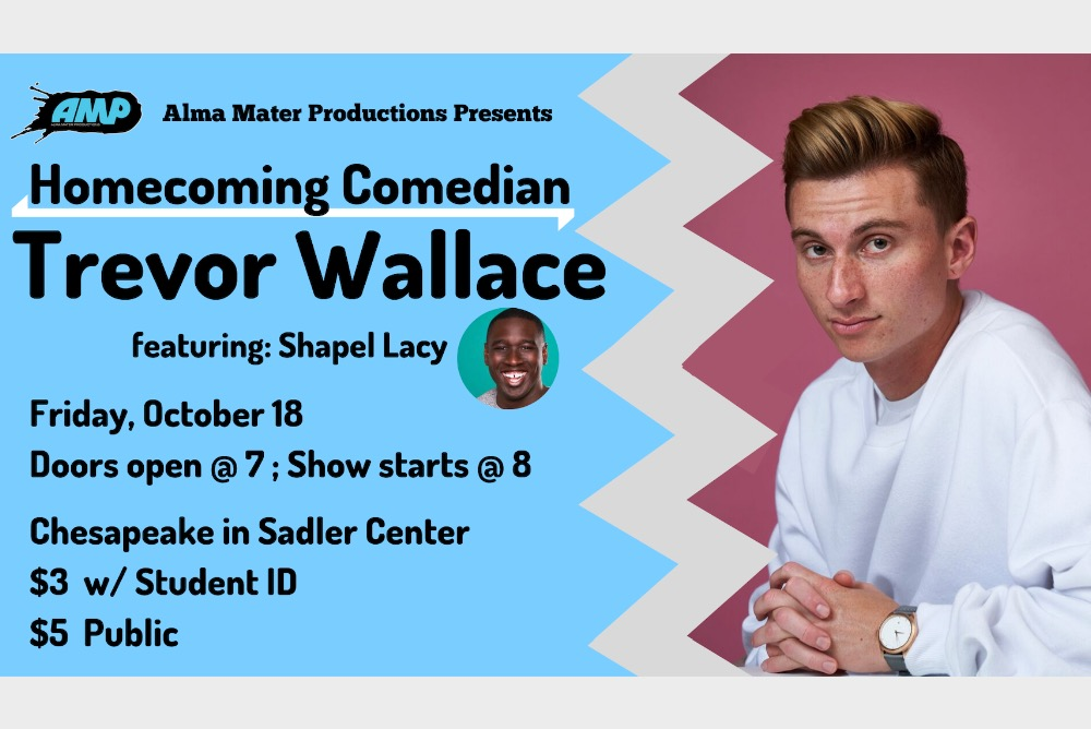Come out and see Trevor Wallace, with opener Shapel Lacy, perform live during Homecoming Weekend!