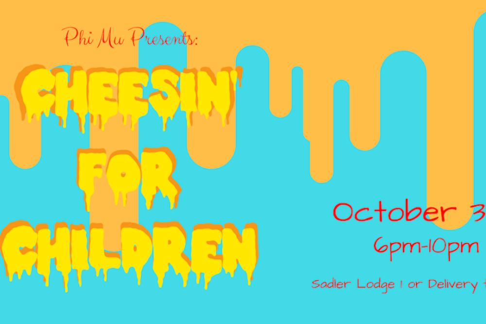 Cheesin' For Children: October 3rd 6-10pm