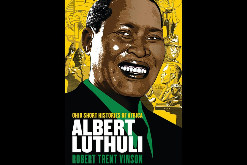 Albert Luthuli, a new book by Professor Robert Trent Vinson