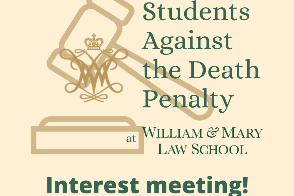 Students Against the Death Penalty logo plus announcement that the meeting will take place on October 20 from 1-2pm over Zoom. Email againstthedp@email.wm.edu for the Zoom link.