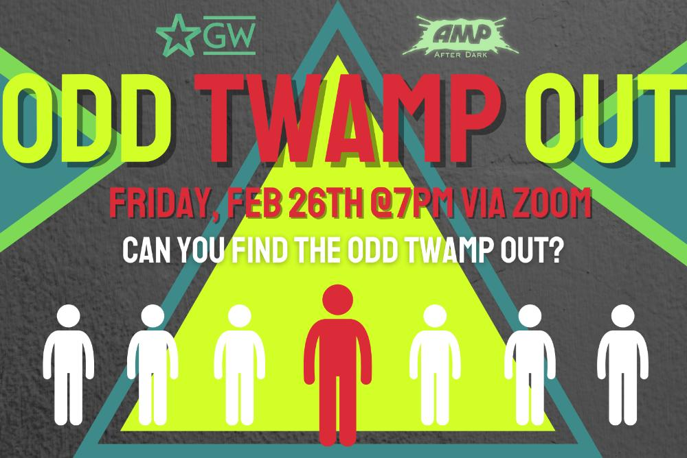 Can you find the Odd Twamp Out?  Feb 26th at 9pm