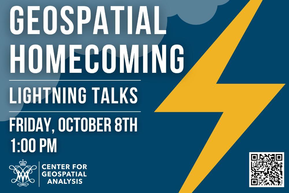 Geospatial Homecoming: Lightning Talks: Friday, October 8th at 1:00pm
