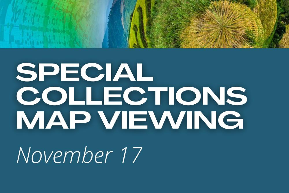 Special Collections Map Viewing: November 17th