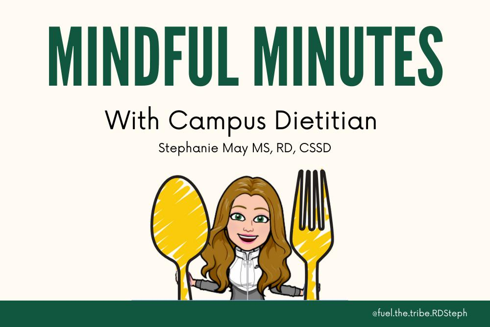 Mindful Minutes with Campus Dietitian Stephanie May