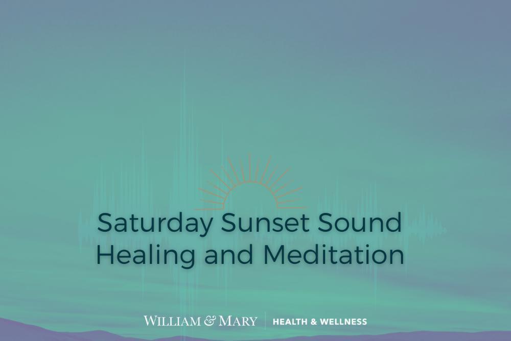 Saturday Sunset Sound Healing & Meditation