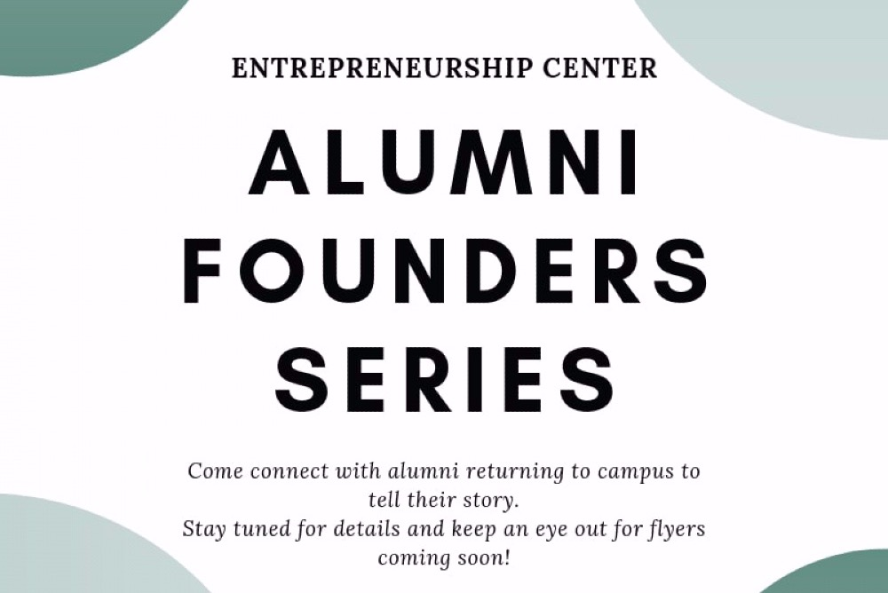 Preview of Alumni Founders Series. Flyer & more details to come!