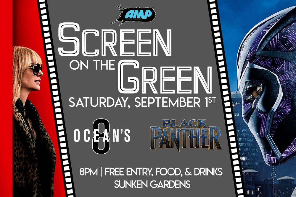 Ocean's 8 and Black Panther on the Sunken Gardens: September 1st @ 8:00pm