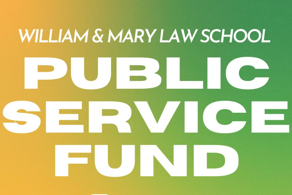 Type: William & Mary Law School Public Service Fund