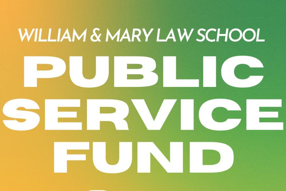 Type: William & Mary Law School Public Service Fund