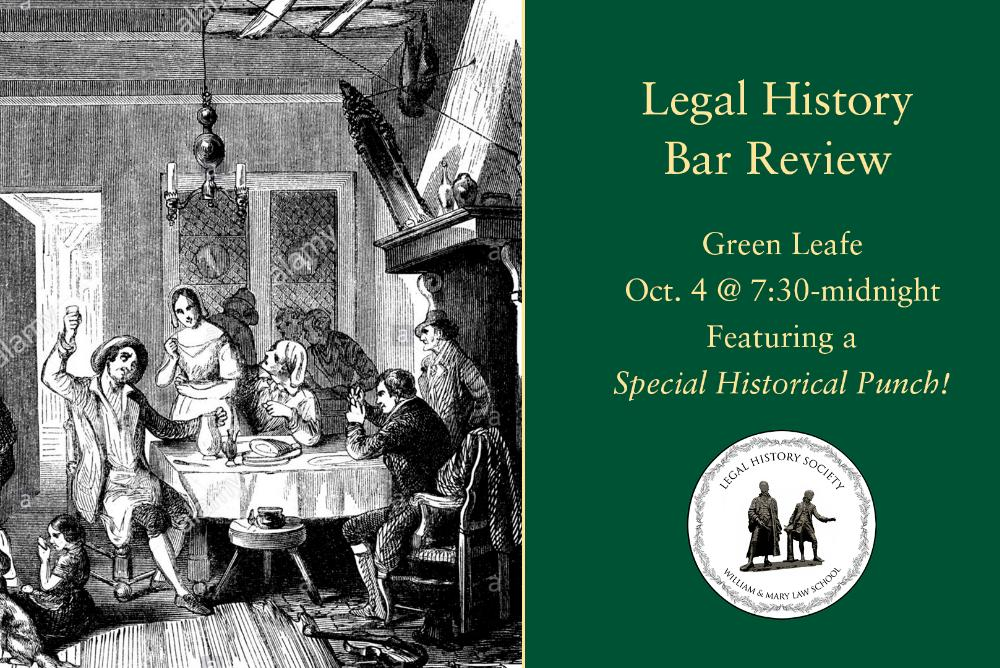 The Legal History Society will be hosting a bar review at Green Leafe this Thursday! Green Leafe wil