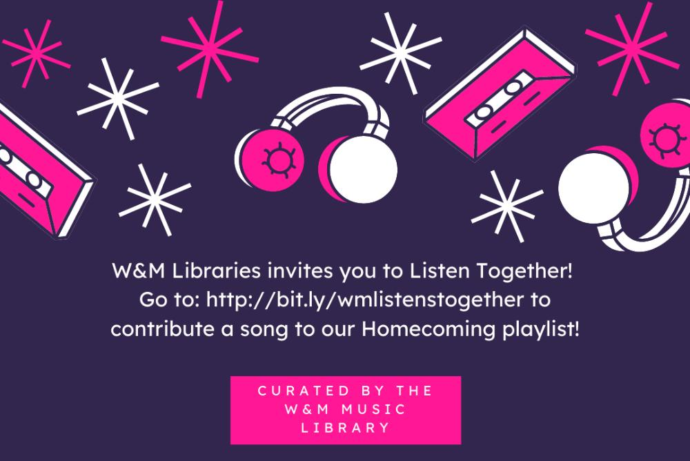 Purple Background with pink headphones and tape cassettes. Text: W&M Invites you to Listen Together! Go to: https://bit.ly/wmlistenstogether to contribute a song to our homecoming playlist.