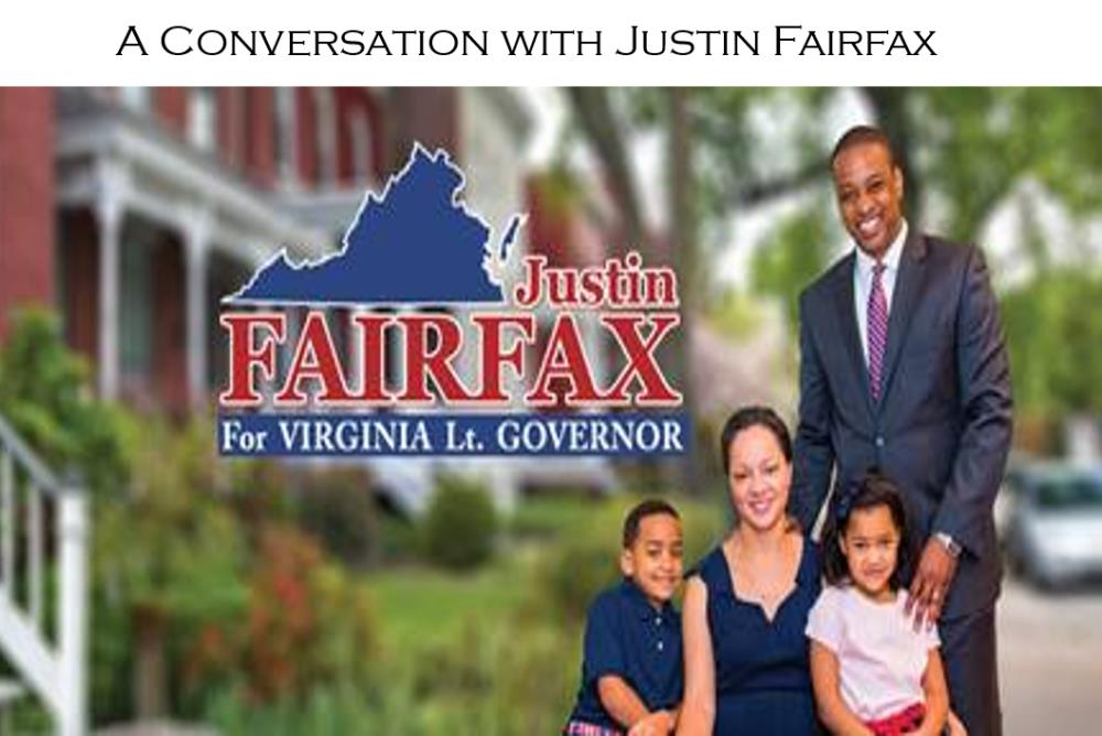 A Conversation with Justin Fairfax, candidate for Lt. Governor
