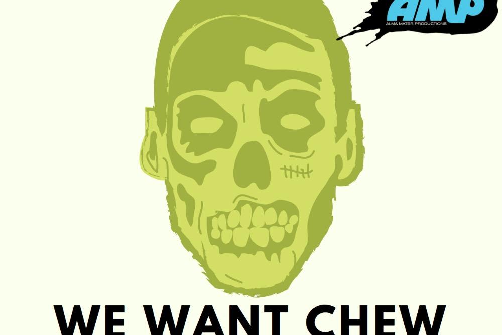 We want CHEW to attend Zombie Apocalypse!