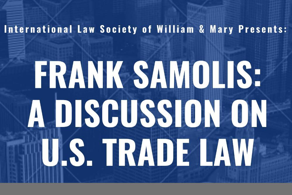 Frank Samolis Discussion on U.S. Trade Law