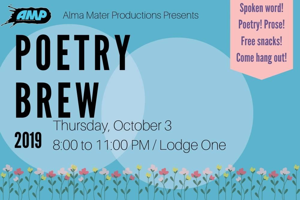 Title of the event: Poetry Brew. Date and location of the event: October 3rd / Sadler Lodge 1 @8-10pm. Free food!
