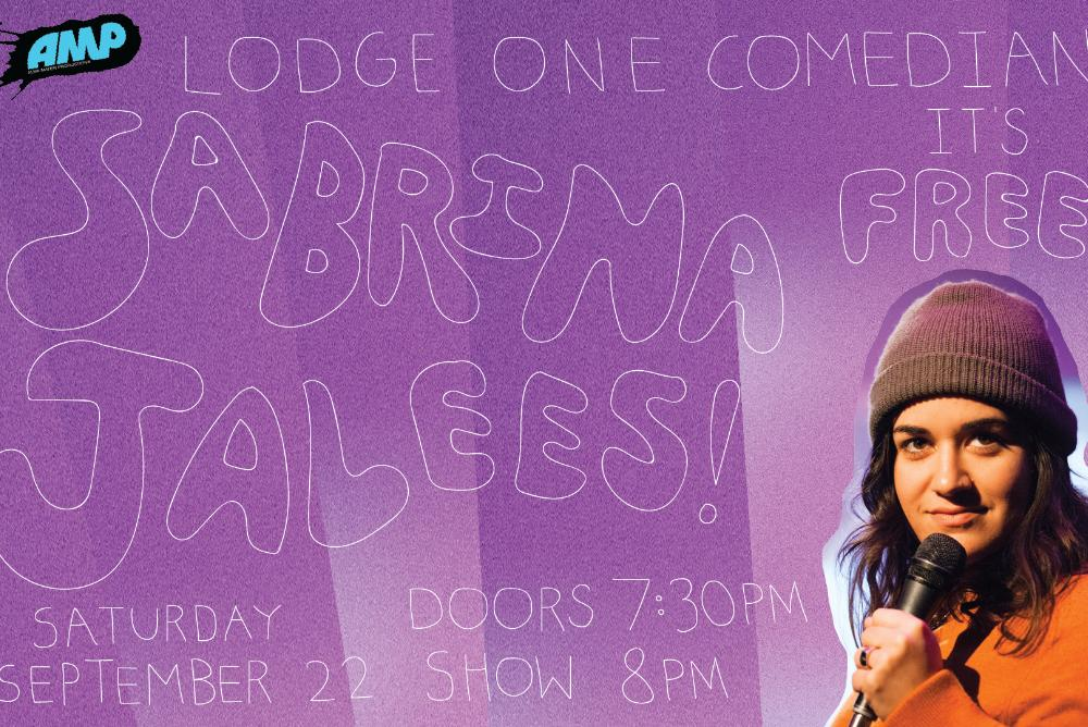 Lodge One Comedian: Sabrina Jalees