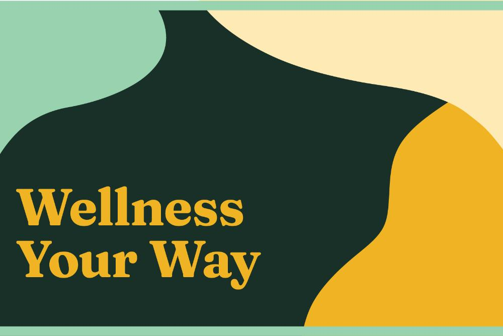 Icon reads Wellness Your Way