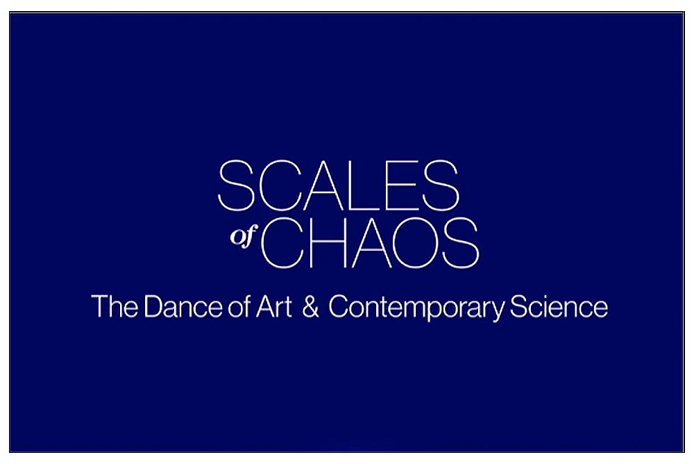 Scales of Chaos: The Dance of Art and Contemporary Science