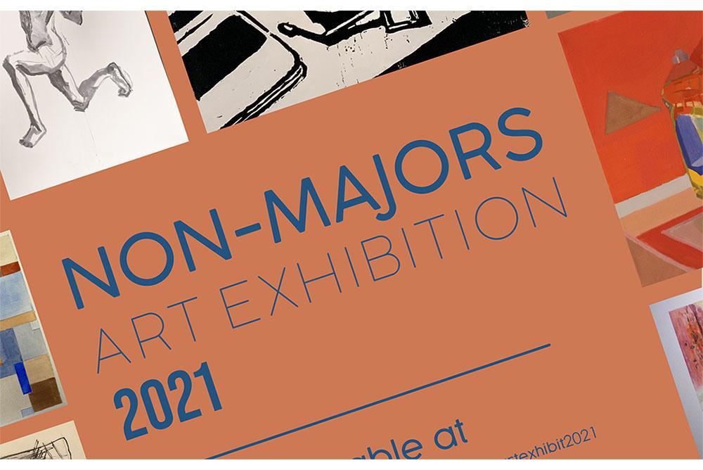 Non Majors Exhibition Spring 2021