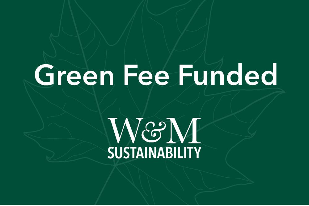 Green Fee Funded by W&M Sustainability