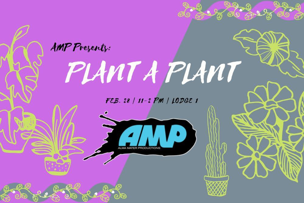 AMP/ Plant a Plant