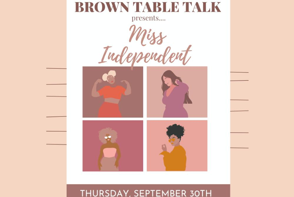 peach background with four women. Words: Brown Table Talk presents Miss Independent September 30th