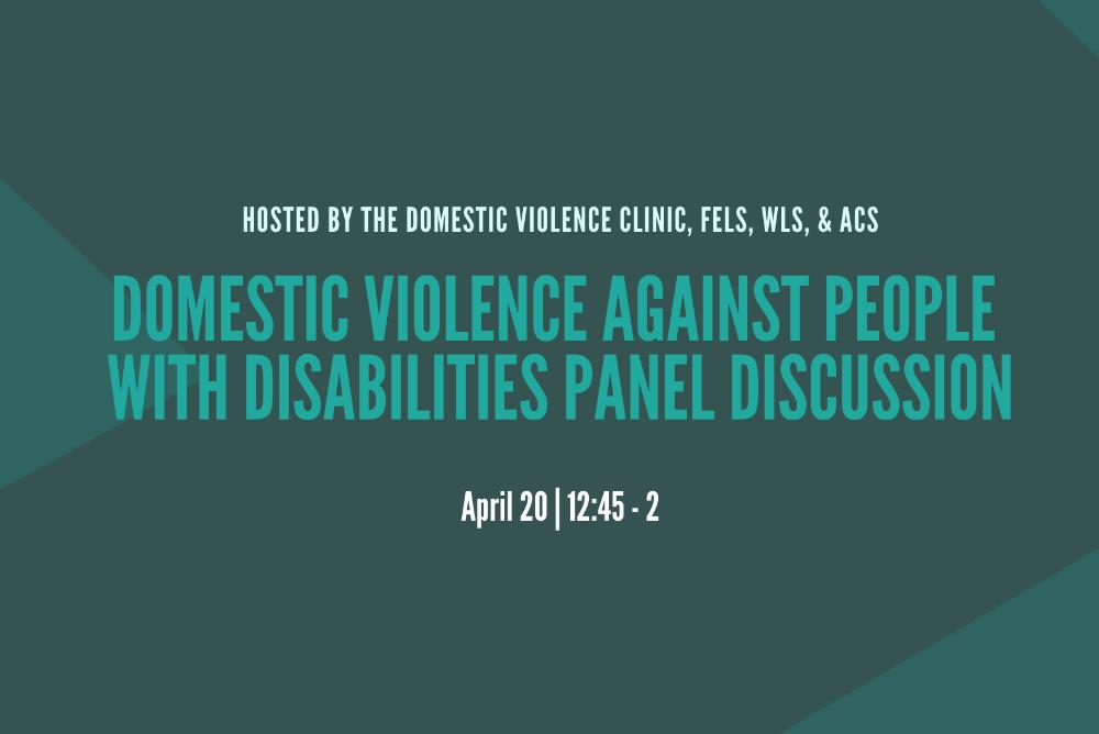 Domestic Violence Against People with Disabilities Panel Discussion April 20 from 12:45-2