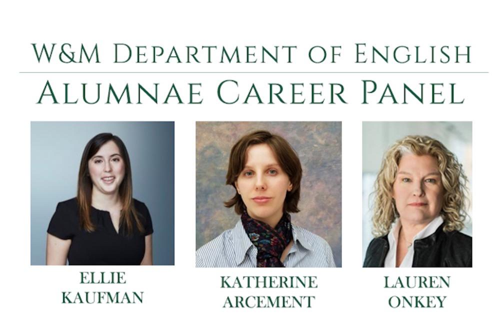 W&M Department of English Alumnae Career Panel - Ellie Kaufman, Katherine Arcement, Lauren Onkey